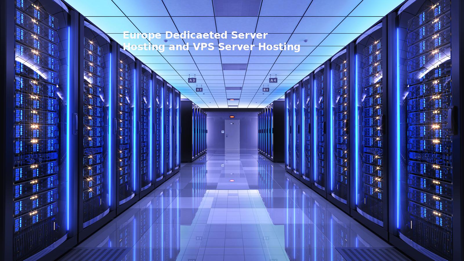 Dedicated Server Hosting and VPS Server Hosting Plans in Europe